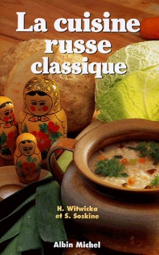H Witwicka et S Soskine - La Cuisine Russe classique.
