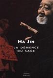 Ha Jin - La démence du sage.