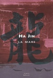 Ha Jin - La mare.