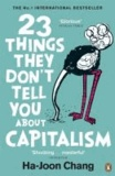 Ha-Joon Chang - 23 Things They Don't Tell You About Capitalism.