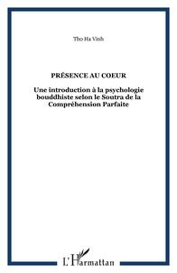 Présence au coeur - Une introduction à la psychologie bouddhiste selon le Soutra de la Compréhension parfaite.pdf