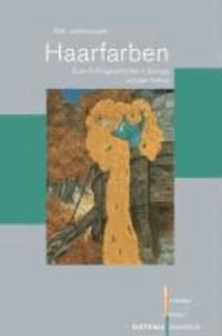 Haarfarben - Eine Kulturgeschichte in Europa seit der Antike.