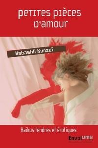 Habashli Kunzeï - Petites pièces d'amour.