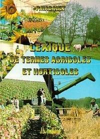 Habault - Lexique de termes agricoles et horticoles - Termes scientifiques, techniques et économiques.
