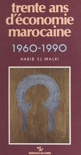 Habib al- Malki - Trente ans d'économie marocaine : 1960-1990.