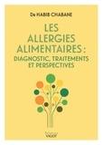 Habib Chabane - Les allergies alimentaires - Diagnostic, traitements et perspectives.