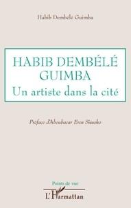 Habib Dembélé Guimba - Habib Dembélé Guimba - Un artiste dans la cité.