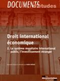 Habib Gherari - Le droit international économique - Tome 2, Le système monétaire international public, l'investissement étranger.
