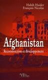 Habib Haider et François Nicolas - Afghanistan - Reconstruction et développement.