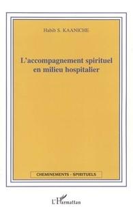 Habib Kaaniche - L'accompagnement spirituel en milieu hospitalier.