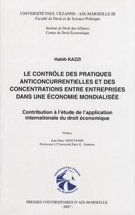 Le contrôle des pratiques anticoncurrentielles et des concentrations entre entreprises dans une économie mondialisée - Contribution à létude de lapplication internationale du droit économique.pdf