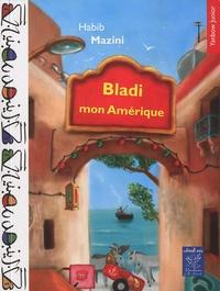 Habib Mazini - Bladi mon Amérique.
