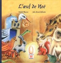 Habib Mazini et Julie Bernet Rollande - L'oeuf de Noé.