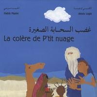 Habib Mazini et Alexis Logié - La colère de P'tit nuage.