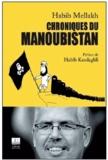 Habib Mellakh et Habib Kasdaghli - Chroniques du Manoubistan.