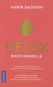 Habib Sadeghi - Détox émotionnelle - La cure détox du mental et de l'émotionnel pour retrouver la santé et s'épanouir en 12 étapes.