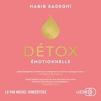 Habib Sadeghi et Elisa Guenon - Détox émotionnelle - La cure détox du mental et de l'émotionnel pour retrouver la santé et s'épanouir en 12 étapes.
