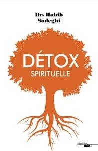 Habib Sadeghi - Détox spirituelle.