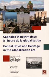 Habib Saidi et Sylvie Sagnes - Capitales et patrimoines à l'heure de la globalisation.