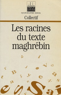 Habib Salha et Hamdi Hemaidi - Les racines du texte maghrébin.