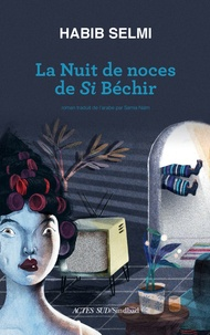 Habib Selmi - La nuit de noces de Si Béchir.