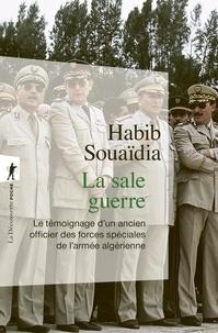 Habib Souaïdia - La sale guerre - Le témoignage d'un ancien officier des forces spéciales de l'armée algérienne.