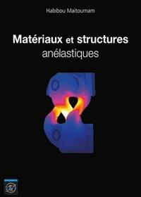 Habibou Maitournam - Matériaux et structures anélastiques.