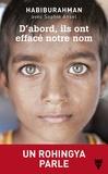 Habiburahman et Sophie Ansel - D'abord, ils ont effacé notre nom - Un Rohingya parle.