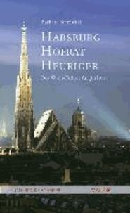 Habsburg, Hofrat, Heuriger - Der Wien-Führer für Juristen.