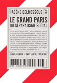 Hacène Belmessous - Le Grand Paris du séparatisme social - Il faut refonder le droit à la ville pour tous.