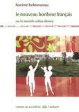 Hacène Belmessous - Le nouveau bonheur français - Ou le monde selon Disney.