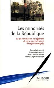 Hacène Belmessous et Fatiha Belmessous - Les minorités de la République - La discrimination au logement des jeunes générations d'origine immigrée.