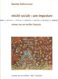 Hacène Belmessous - Mixité sociale : une imposture - Retour sur un mythe français.