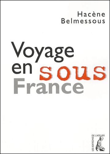 Hacène Belmessous - Voyage en sous France.