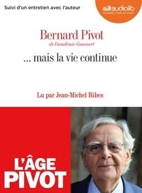 Bernard Pivot - ... mais la vie continue. 1 CD audio MP3