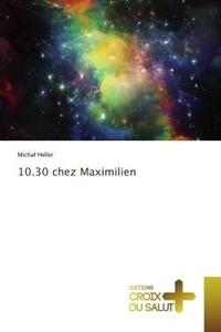 Micha Heller - 10.30 chez Maximilien.