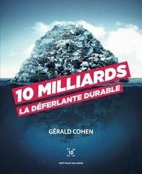 Gérald Cohen - 10 milliards - La déferlante durable.