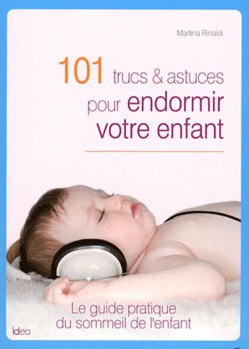 Martina Rinaldi - 101 trucs et astuces pour endormir votre enfant.