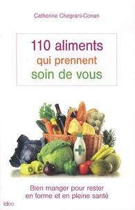 Catherine Chegrani-Conan - 110 aliments qui prennent soin de vous.