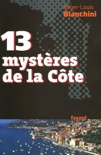 Roger-Louis Bianchini - 13 mystères de la Côte.