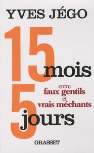 Yves Jégo - 15 mois et 5 jours entre faux gentils et vrais méchants.