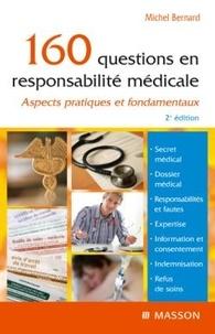 Michel Bernard - 160 questions en responsabilité médicale.
