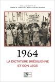 James-N Green et Mônica Raisa Schpun - 1964 : La dictature brésilienne et son legs.
