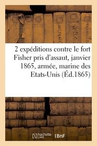 J. Corréard - 2 expéditions contre le fort Fisher pris d'assaut le 16 janvier 1865, armée, marine des Etats-Unis.