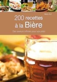 Marie Joly - 200 recettes à la bière.