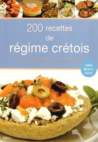 Fanny Matagne - 200 recettes de régime crétois.