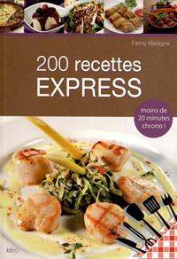 Fanny Matagne - 200 recettes express.