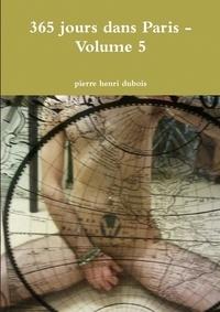 Pierre Dubois - 365 jours dans Paris - Volume 5.