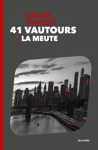Céline Tanguy - 41 vautours - Tome 2, La meute.