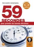 Richard Wiseman - 59 secondes pour prendre les bonnes décisions. 1 CD audio MP3